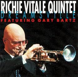 Dreamsville by Richie Vitale Quintet  feat.   Gary Bartz