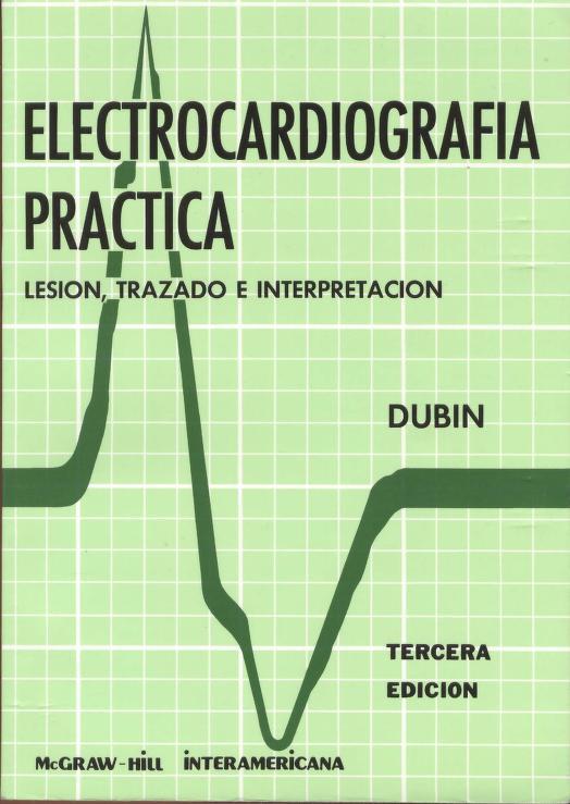 Electrocardiografia Practica by Dale Dubin, Dubin